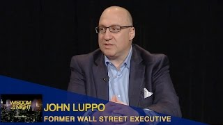 Wisdom in the Night  John Luppo - Former Wall Street Executive