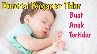Murottal Pengantar Tidur Bayi Agar Tidur Nyenyak dan Tidak Nangis