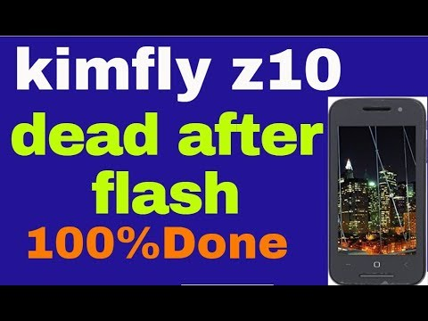 kimfly z10 dead after flash 1000%Done