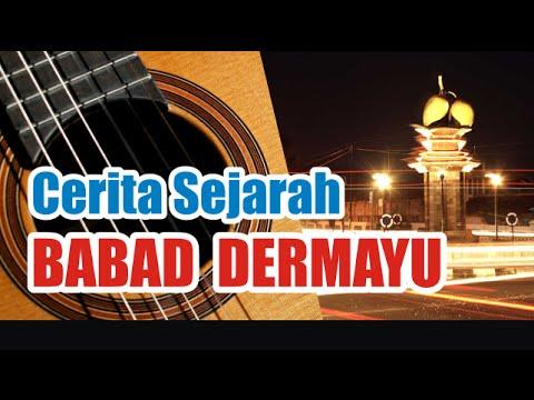 CERITA SEJARAH BABAD DERMAYU