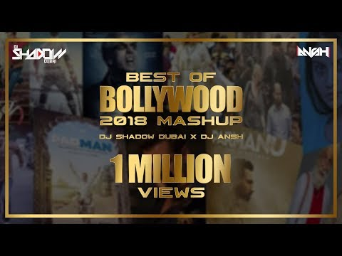 Best Of Bollywood 2018 Mashup | DJ Shadow Dubai X DJ Ansh | Biggest Hits