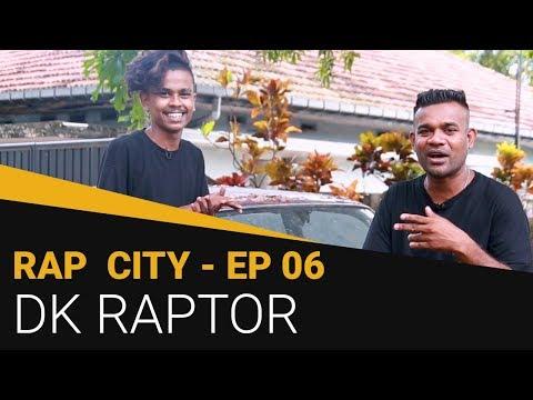 Rap City   රැප් සිටී - DK RAPTOR
