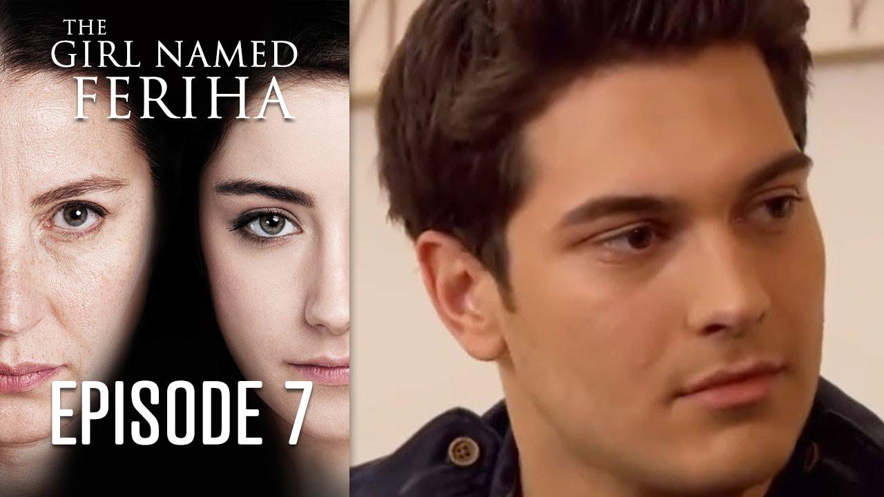 The Girl Named Feriha - Episode 7