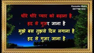 Dheere Dheere Pyar Ko Badhana Hai - Karaoke - Phool Aur Kaante - Kumar Sanu & Alka Yagnik