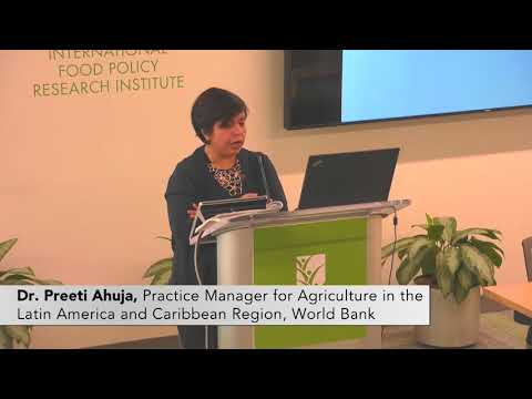 Investment for Nutrition: Dr. Preeti Ahuja, Practice Mngr for Ag, Latin Am/Caribbean, World Bank
