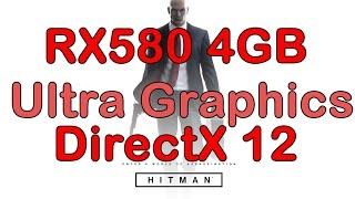 Hitman vs RX 580 4GB Ultra Settings DirectX 12 1080p Gameplay Test