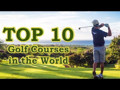 Top 10 Golf Courses in the World