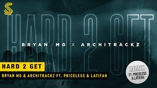 Bryan Mg x Architrackz - Hard 2 Get (Remix) ft. Latifah & Priceless