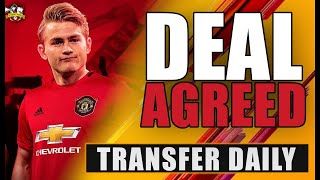 Manchester United agree a deal for Matthijs De Ligt according to Julien Laurens! Transfer Daily