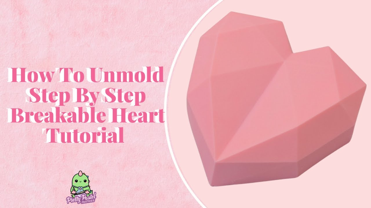 How To Fill and Unmold Your Breakable Heart Step By Step