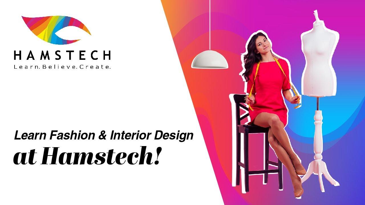 Hamstech Institute Of Fashion Interior Design Youtube