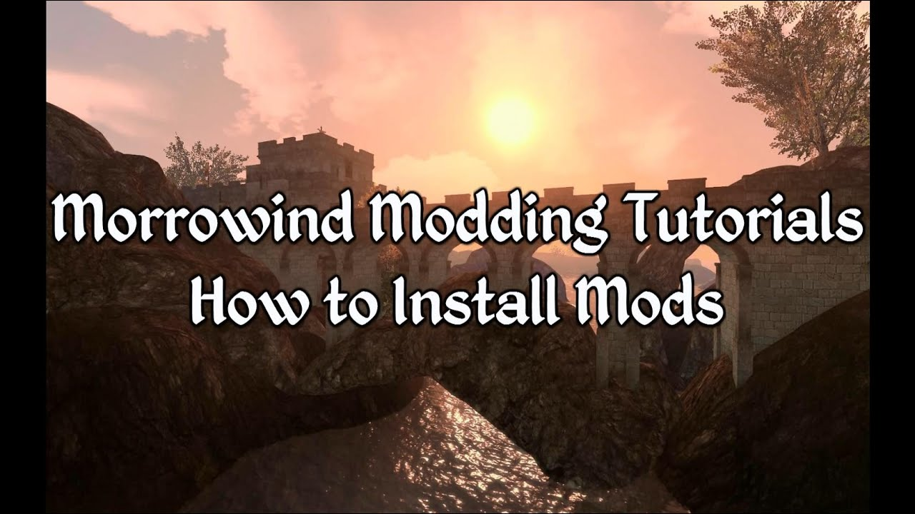 Morrowind Modding Tutorials - How to Install Mods