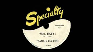 Frankie Lee Sims - Yeh, Baby!