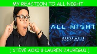 My Reaction To All Night By Steve Aoki & Lauren Jauregui