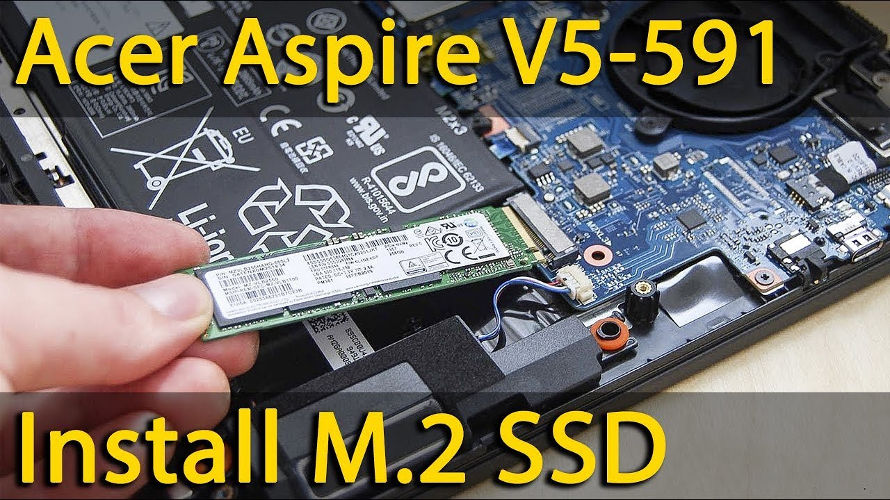 How To Install M 2 Ssd In Acer Aspire V5 591 Youtube