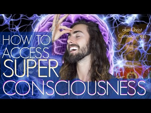 How to Access Christ Consciousness! (a.k.a Super-Consciousness)