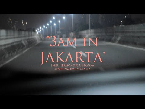 A. Nayaka & Emir Hermono - 3AM In Jakarta (Official Music Video)