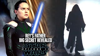 Star Wars The Rise Of Skywalker Rey's Father Big Secret Revealed! (Star Wars Episode 9)