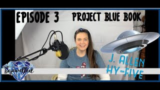Episode 3 | Project Blue Book & MUFON