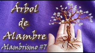 ¡¡¡ÁRBOL DE ALAMBRE!!! Curso de alambrismo #7