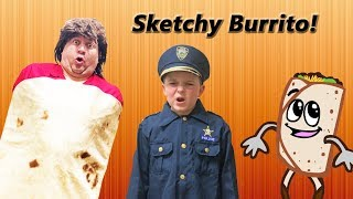 What's inside that burrito challenge? Burrito Surprise featuring Sketchy and funny kids