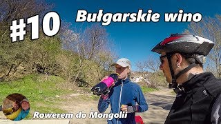 To Central Asia by Bicycle - #10 Bulgarian wine