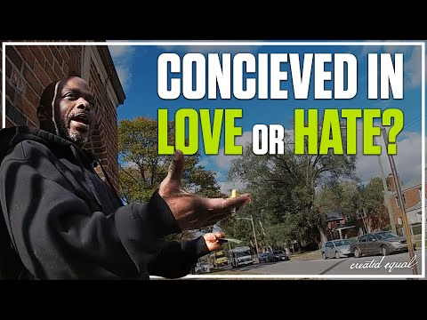 Conceived in Love or in Hate?