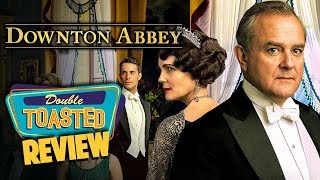 DOWNTON ABBEY MOVIE REVIEW - Double Toasted Reviews