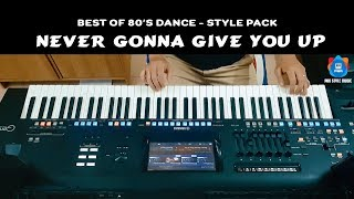 Never Gonna Give You Up - Style for Yamaha Keyboard - Best of 80's Dance music - Yamaha Genos