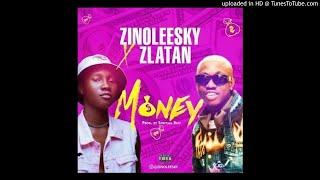 Zinoleesky Ft Zlatan - Money