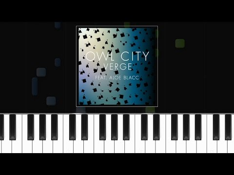 Owl City - Verge ft  Aloe Blacc Piano Tutorial  - Cover - How to play - Synthesia