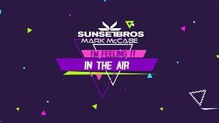 Скачать Sunset Bros X Mark McCabe I M Feeling It In The Air Official Lyric Video
