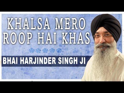 Khalsa Mero Roop Hai Khas | Bhai Harjinder Singh Ji | Waho Waho Gobind Singh