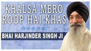 Khalsa Mero Roop Hai Khas   Bhai Harjinder Singh Ji   Waho Waho Gobind Singh
