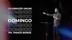 CELEBRAÇÃO ONLINE - THIAGO BONZE | 17-05-2020 | JOINVILLE #CULTO