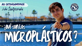 Microplásticos   AO Latinoamérica   2da Temporada