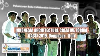 ARCHITECTURE JOURNEY - Indonesia Architecture Creative Forum (IACF) 2019, Denpasar - Bali.