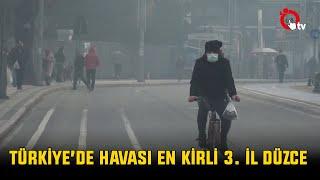 TÜRKİYE'DE HAVASI EN KİRLİ 3.  İL DÜZCE