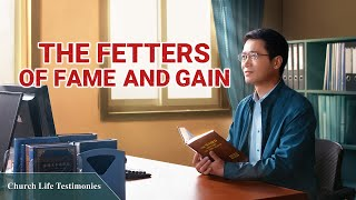 "Christian Testimony Video | ""The Fetters of Fame and Gain"" 