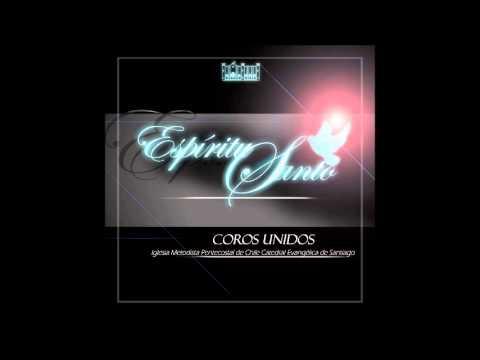 Espíritu Santo - Coros Unidos (Álbum Completo)