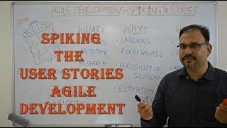 Spike The User Stories in Agile Development - What Why and How ?