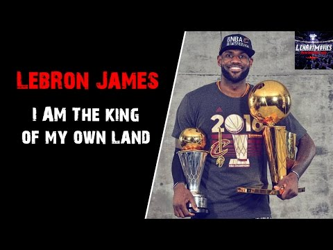 LeBron James Tribute - I'm The King Of My Own Land 2016 ᴴᴰ