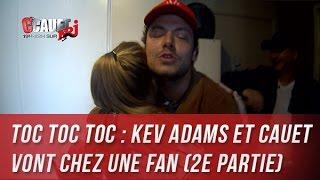 Toc Toc Toc : Kev Adams et Cauet vont chez une fan (2e Partie) - C'Cauet sur NRJ