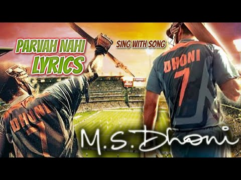 Parwah Nahi Lyrics With Full Song - M. S....