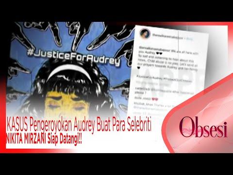 KASUS Pengeroyokan Audrey Buat Para Selebriti Geram!! NIKITA MIRZANI Siap Datangi!! – OBSESI 11/4