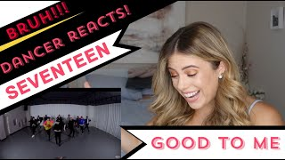 SEVENTEEN(세븐틴) - Good to Me - DANCER REACTS!!!