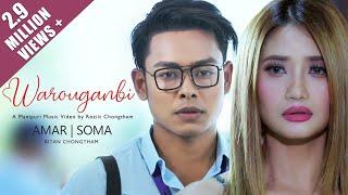 WAROUGANBI || AMAR & SOMA || BITAN CHONGTHAM || OFFICIAL  ALBUM SONG RELEASE 2019