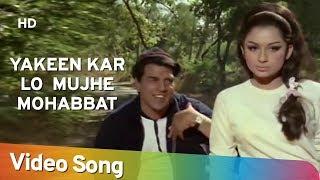 Yakeen Kar Lo  Mujhe Mohabbat (HD)   Yakeen (1969)   Dharmendra   Sharmila Tagore   Bollywood Song
