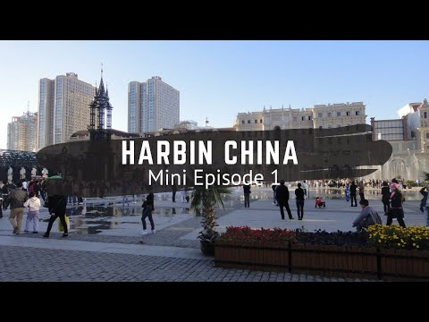 Harbin Province, China - Backpacking China (mini-episode 1)