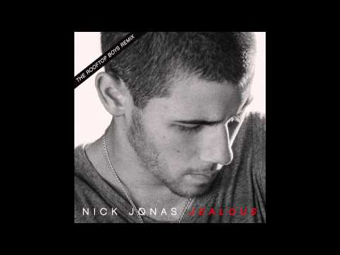 Nick Jonas  - Jealous (Rooftop Boys Remix)